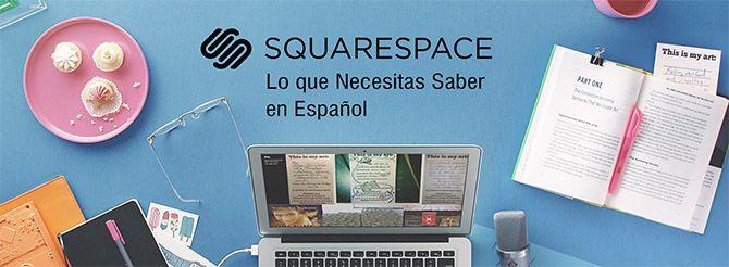 Squarespace en Español – Opiniones, Características y Alternativas