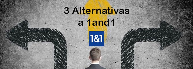 Alternativas a 1and1 – Tres Opciones perfectamente Válidas