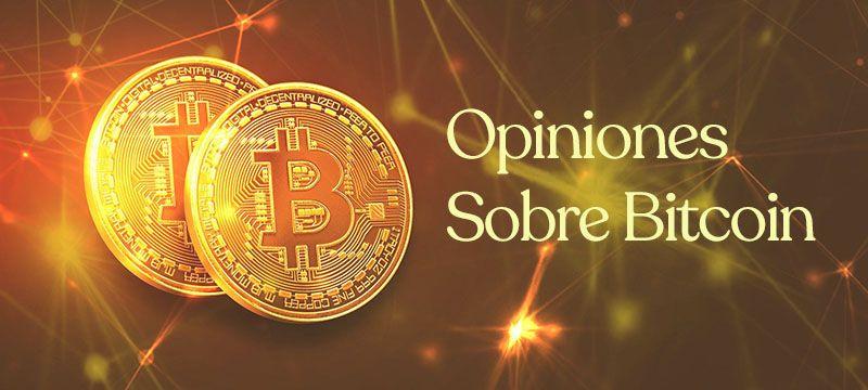 Opiniones sobre Bitcoin